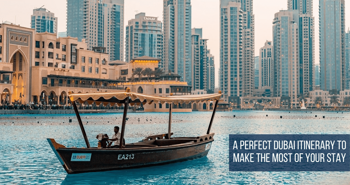 A Perfect Dubai Itinerary To Make The Most of Your Stay-min
