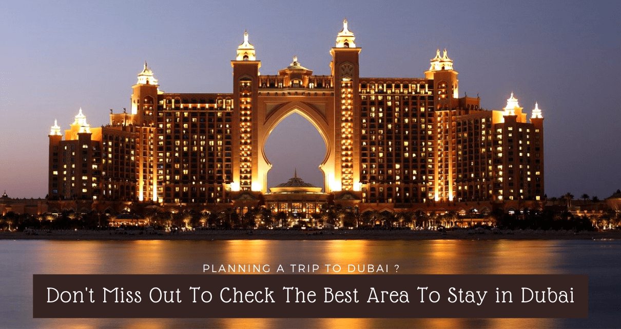 Planning a Trip to Dubai- Best Places To Stay in Dubai